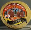Tête de Moine Reserve - Prodotto
