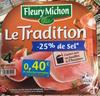 Le Tradition - Jambon cuit de qualité supérieure - Product