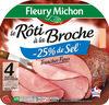 Le rôti à la Broche -25% de sel* - 4 tr. fines sans couenne - Product