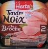 Tendre Noix, à la Broche (2 Tranches) - Product