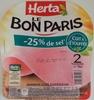 Le Bon Paris (- 25 % de sel, Cuit à l'Étouffée) 2 Tranches Fines - Product