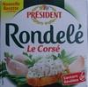 Rondelé Le Corsé (30 % MG) - Produit