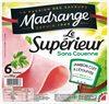 Jambon Supérieur Sans Couenne 6 Tranches -240g - Product