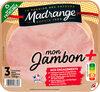 Mon Jambon + avec couenne 3T - Product