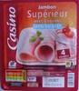 Jambon Supérieur -25 % de Sel Avec Couenne - Produit
