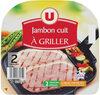 Jambon Cuit à Griller - Produit
