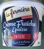 Crème fraîche epaisse entière - Product