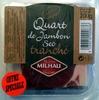 Quart de Jambon sec tranché - Produit