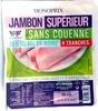 Jambon supérieur sans couenne 25% de sel en moins - Produit