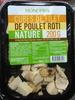 Cubes de filet de poulet rôti nature - Produit