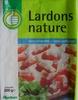 Lardons nature (sans couenne, sans cartilage) - Produit