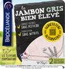 Le jambon gris Bien Élevé découenné dégraissé - Produit