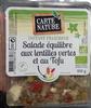 Salade équilibre aux lentilles vertes et au tofu - Prodotto