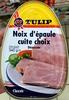 Noix d'épaule cuite choix Désossée - Produit