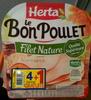 Le Bon Poulet Filet Nature (4+1 tranches) - Produit