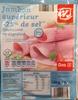 Jambon supérieur (-25% de sel) Découenné et dégraissé - Product
